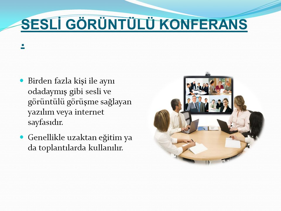 SESLİ GÖRÜNTÜLÜ KONFERANS .