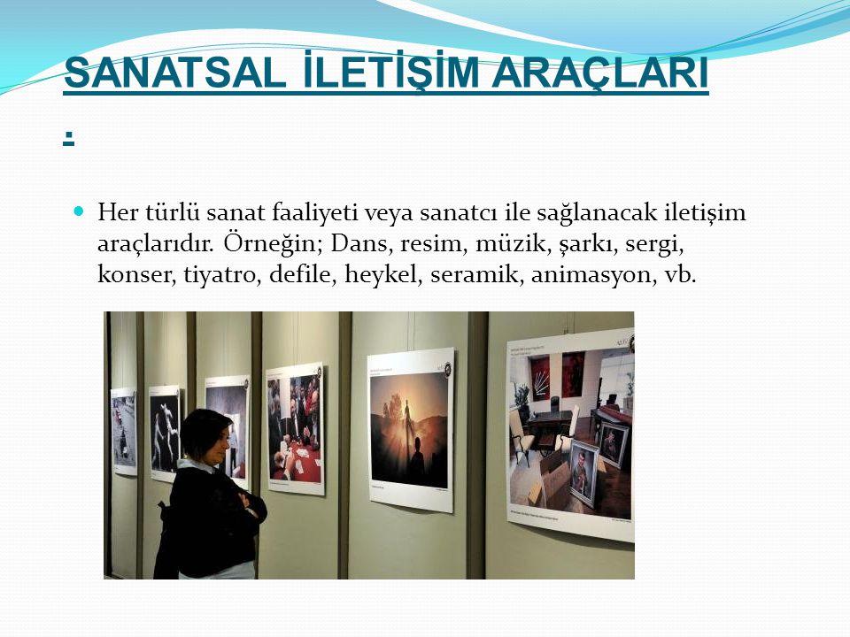 SANATSAL İLETİŞİM ARAÇLARI .
