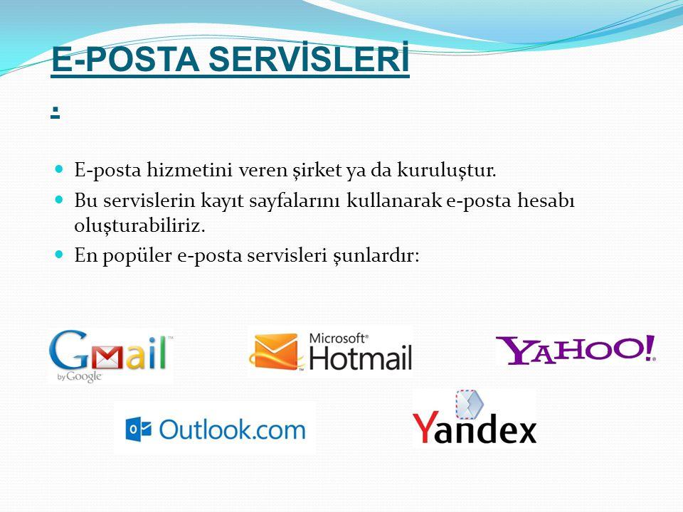 E-POSTA SERVİSLERİ . E-posta hizmetini veren şirket ya da kuruluştur.