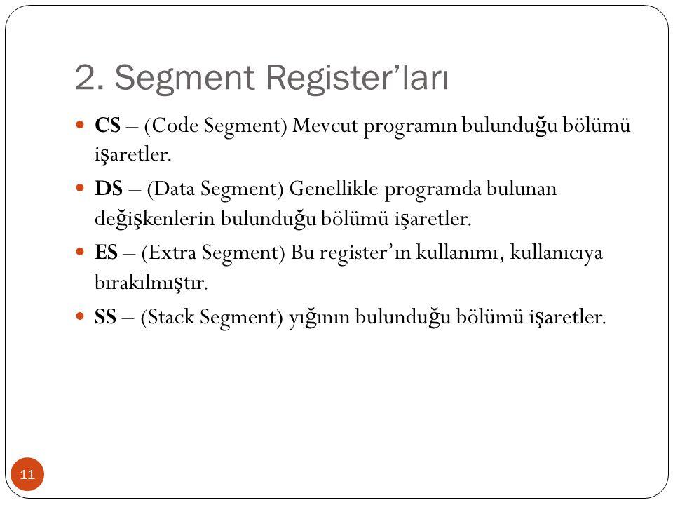 2. Segment Register'ları