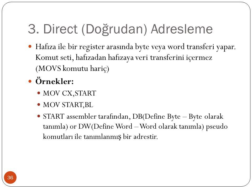 3. Direct (Doğrudan) Adresleme