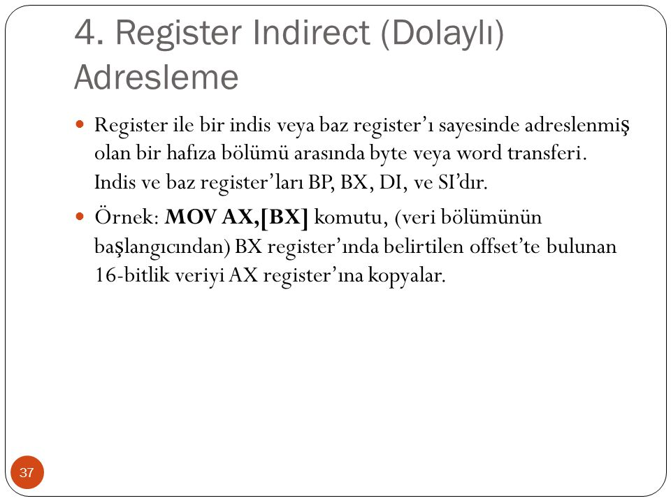 4. Register Indirect (Dolaylı) Adresleme