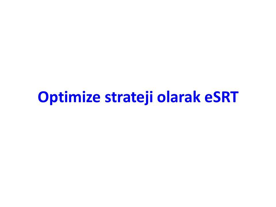 Optimize strateji olarak eSRT