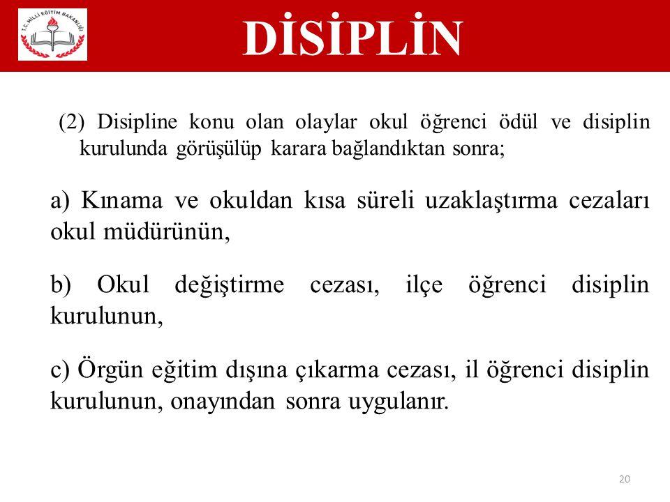 DİSİPLİN (2) Disipline konu olan olaylar okul öğrenci ödül ve disiplin kurulunda görüşülüp karara bağlandıktan sonra;