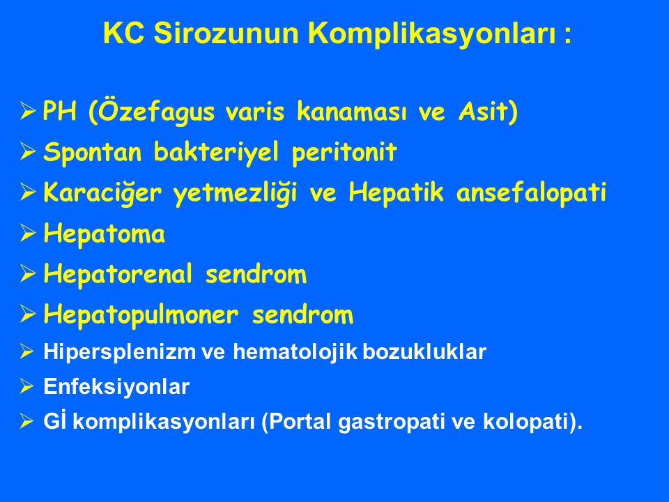 KC Sirozunun Komplikasyonları :