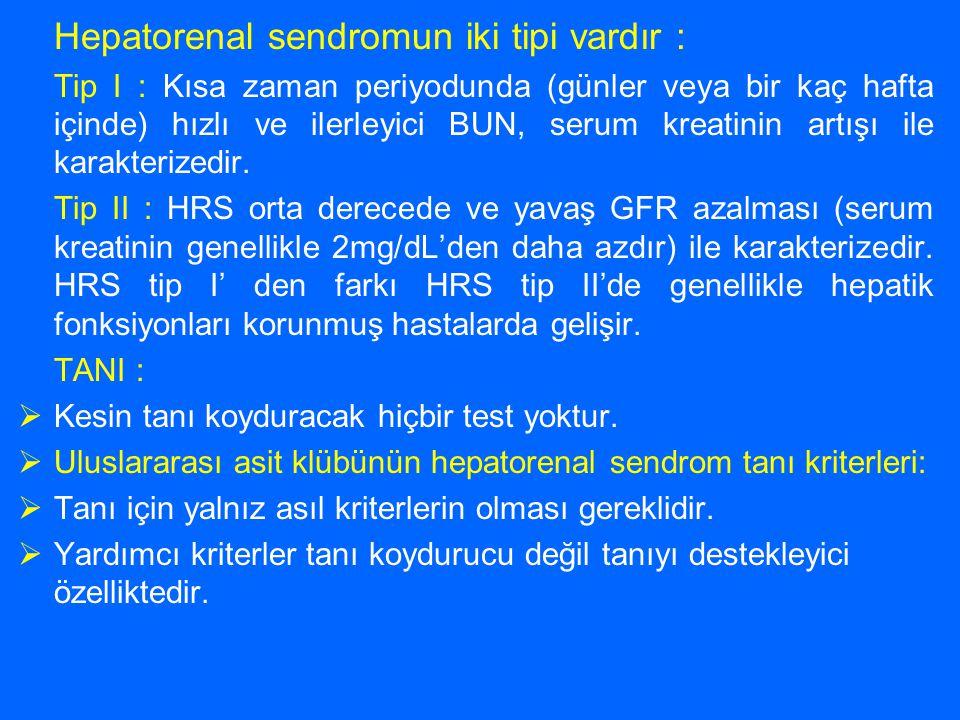 Hepatorenal sendromun iki tipi vardır :