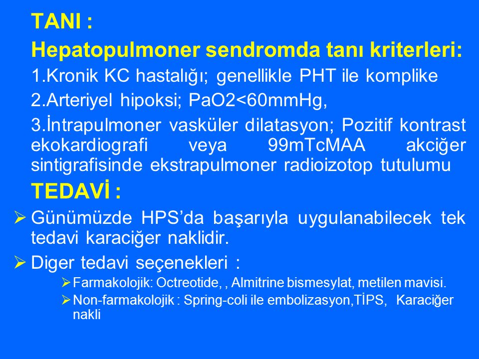 Hepatopulmoner sendromda tanı kriterleri: