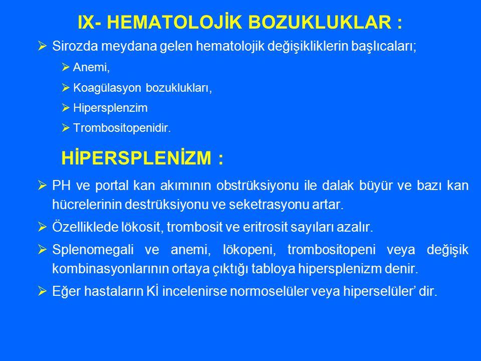 IX- HEMATOLOJİK BOZUKLUKLAR :