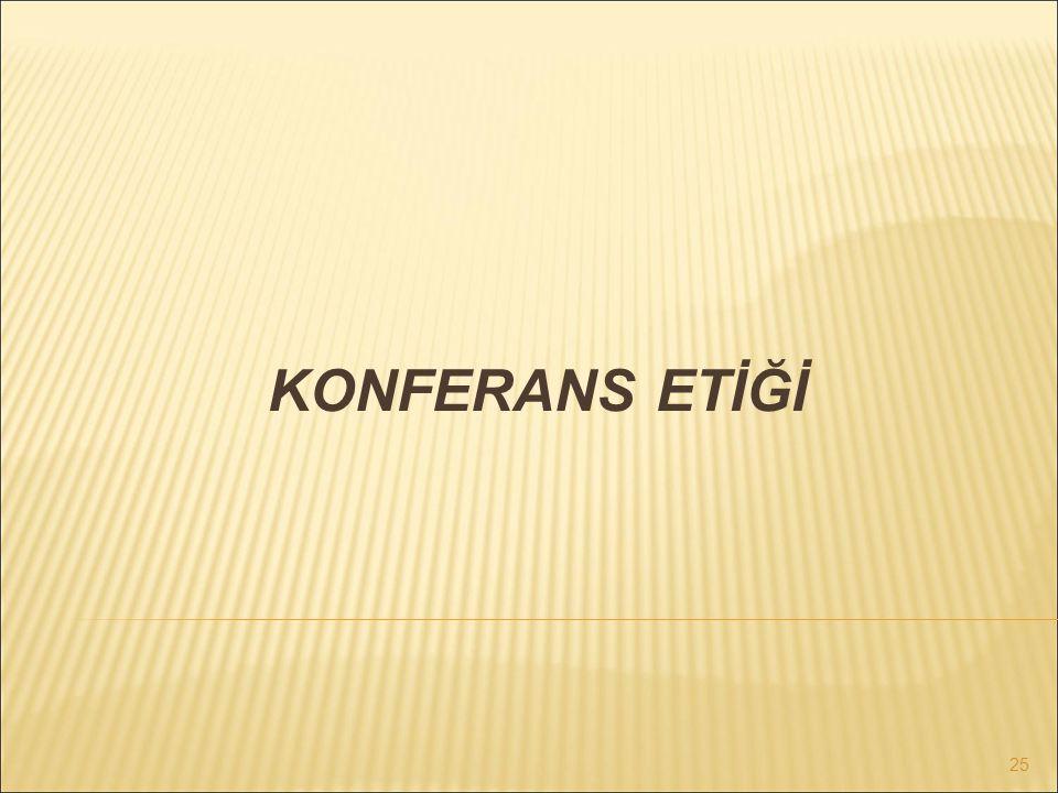 KONFERANS ETİĞİ