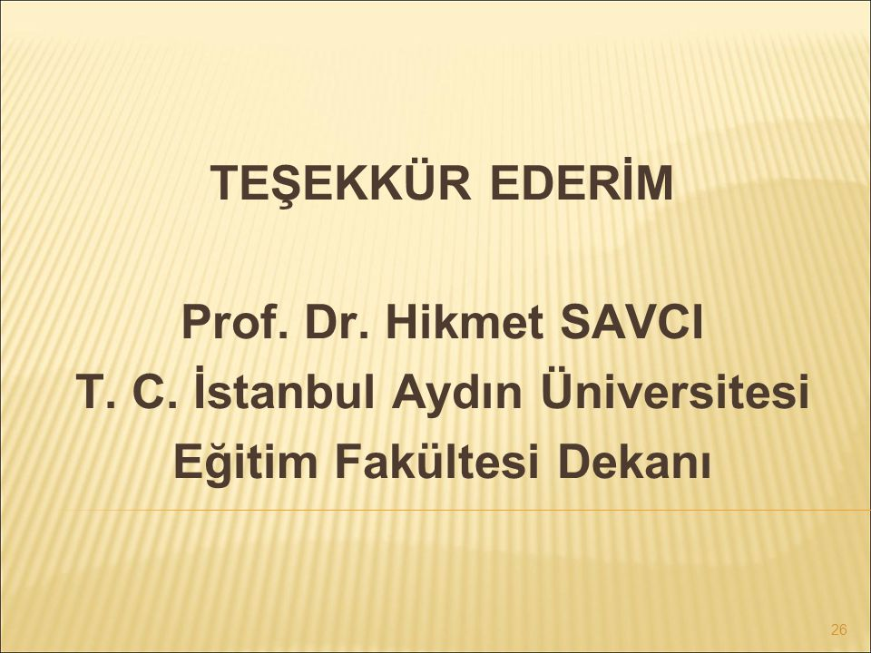 T. C. İstanbul Aydın Üniversitesi Eğitim Fakültesi Dekanı