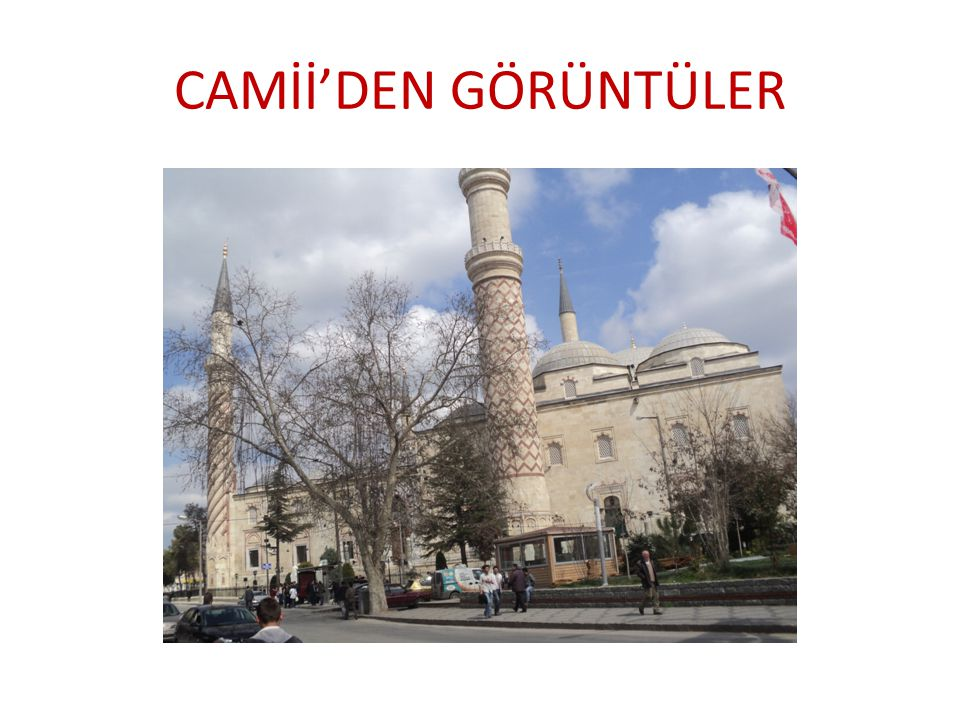 CAMİİ'DEN GÖRÜNTÜLER