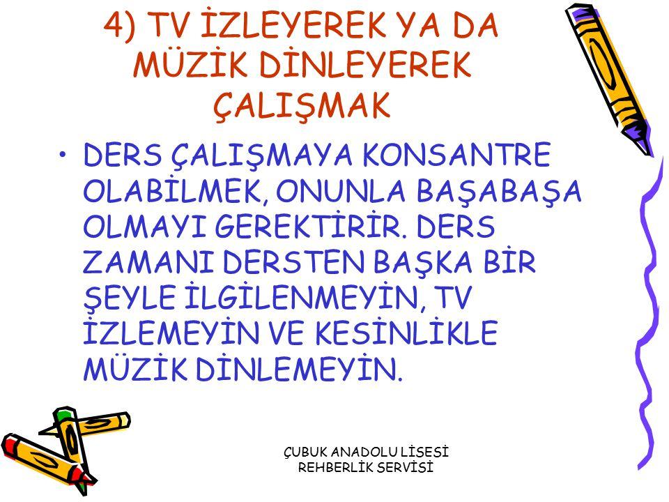 4) TV İZLEYEREK YA DA MÜZİK DİNLEYEREK ÇALIŞMAK