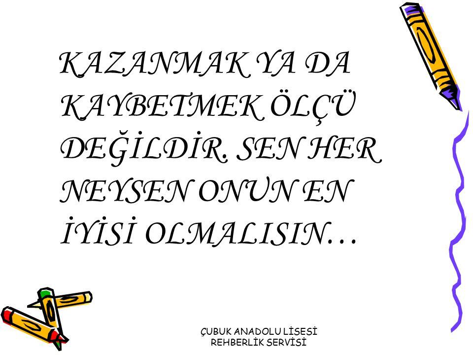 ÇUBUK ANADOLU LİSESİ REHBERLİK SERVİSİ