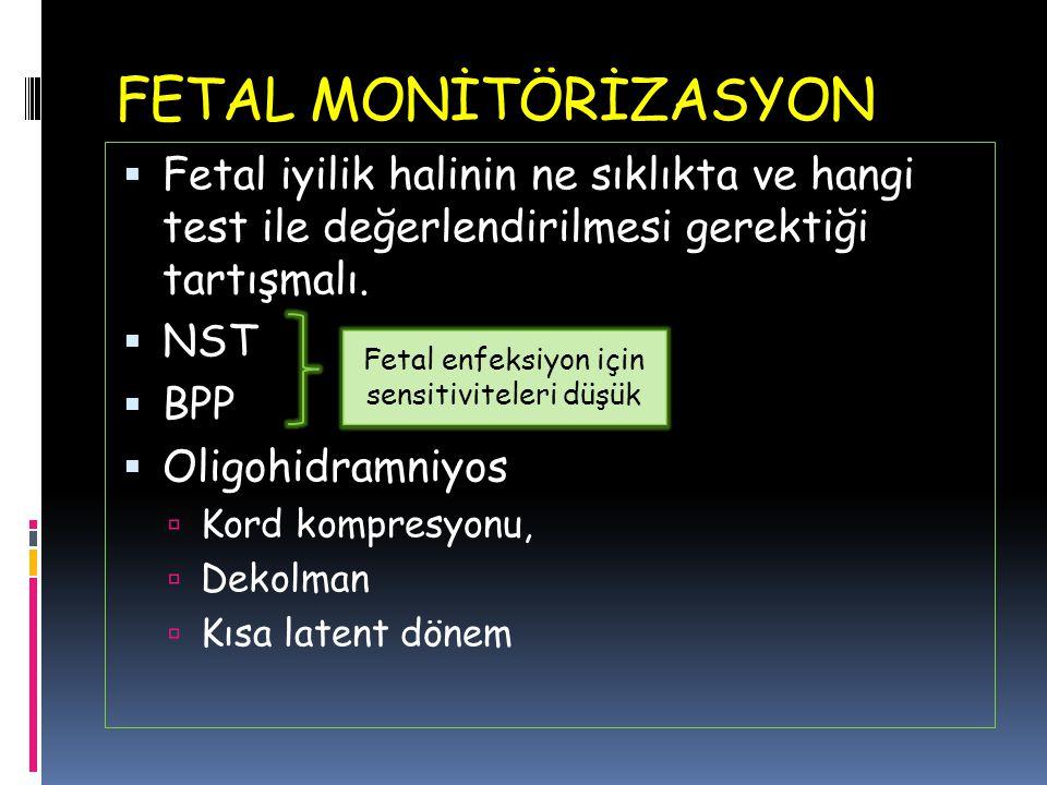 Fetal enfeksiyon için sensitiviteleri düşük