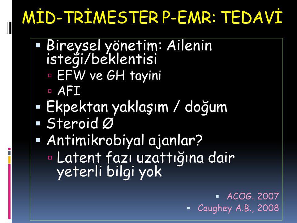 MİD-TRİMESTER P-EMR: TEDAVİ