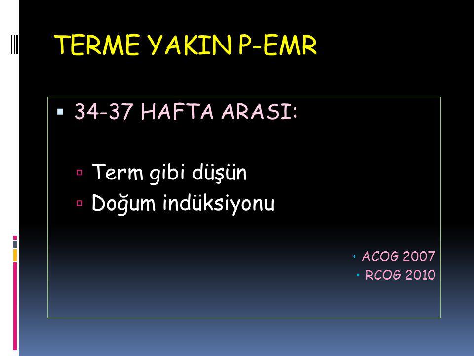 TERME YAKIN P-EMR 34-37 HAFTA ARASI: Term gibi düşün Doğum indüksiyonu