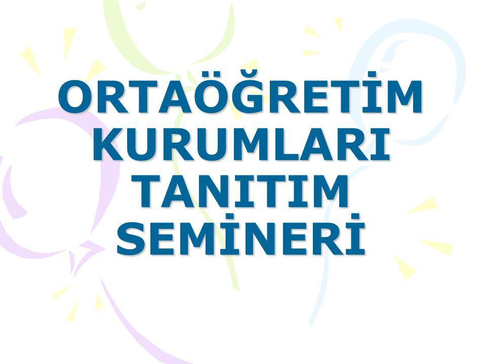 ORTAÖĞRETİM KURUMLARI TANITIM SEMİNERİ