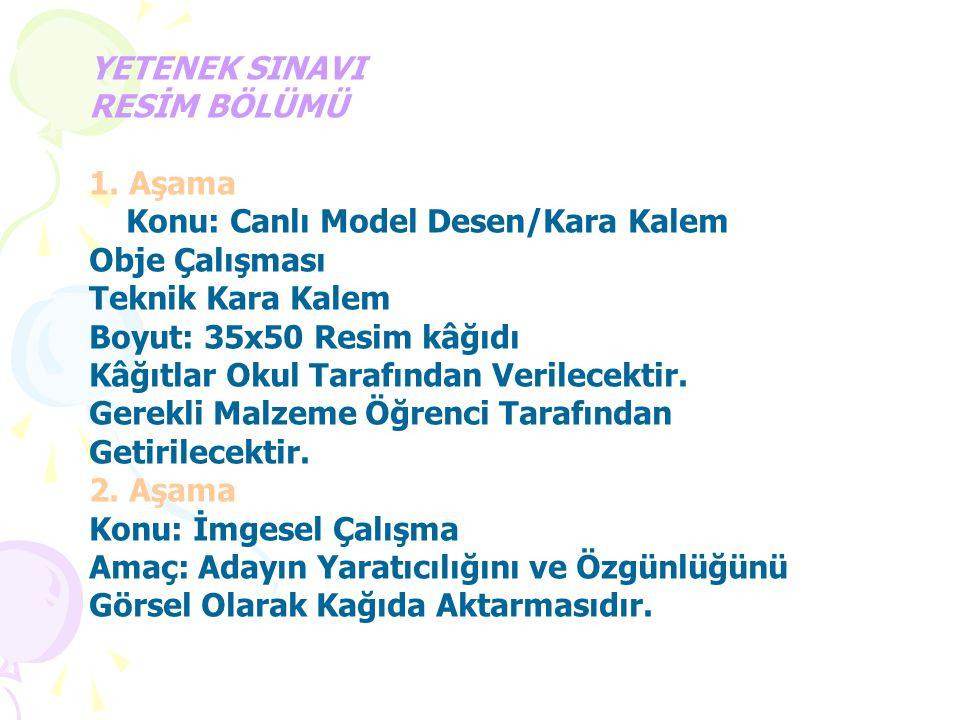 YETENEK SINAVI RESİM BÖLÜMÜ. 1. Aşama. Konu: Canlı Model Desen/Kara Kalem. Obje Çalışması. Teknik Kara Kalem.