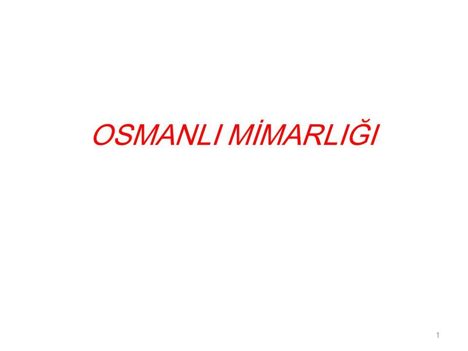 OSMANLI MİMARLIĞI