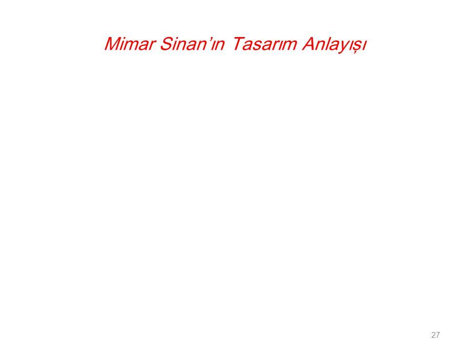 Mimar Sinan'ın Tasarım Anlayışı