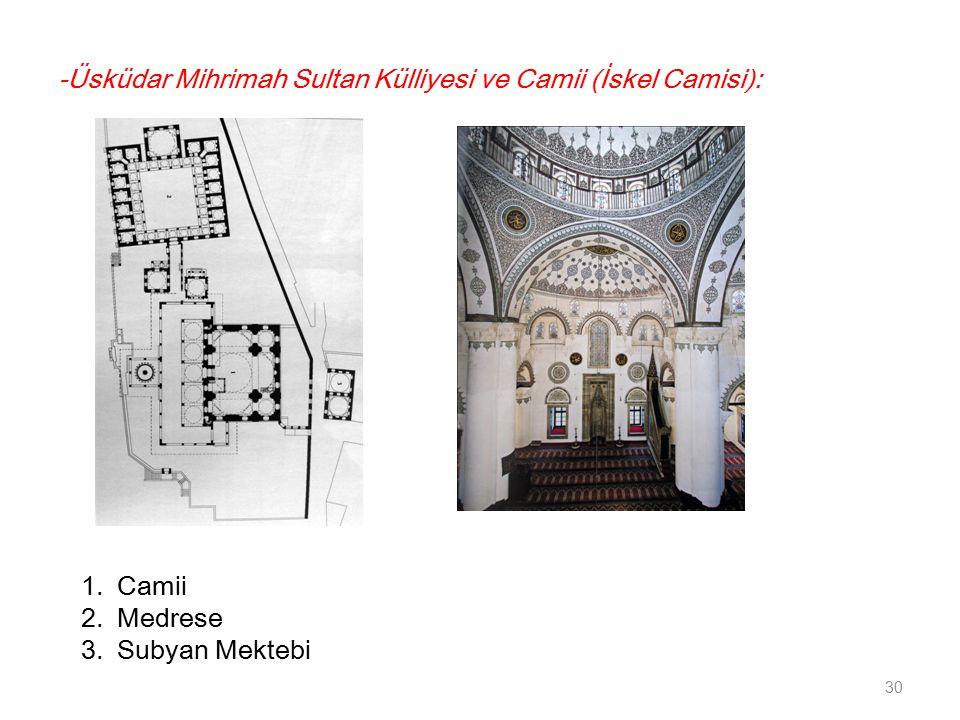 -Üsküdar Mihrimah Sultan Külliyesi ve Camii (İskel Camisi):