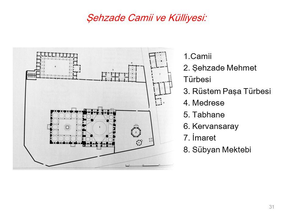 Şehzade Camii ve Külliyesi: