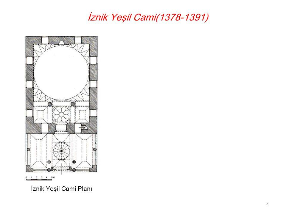 İznik Yeşil Cami(1378-1391) İznik Yeşil Cami Planı