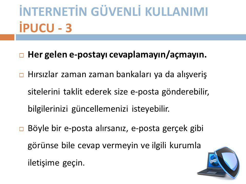 İNTERNETİN GÜVENLİ KULLANIMI İPUCU - 3