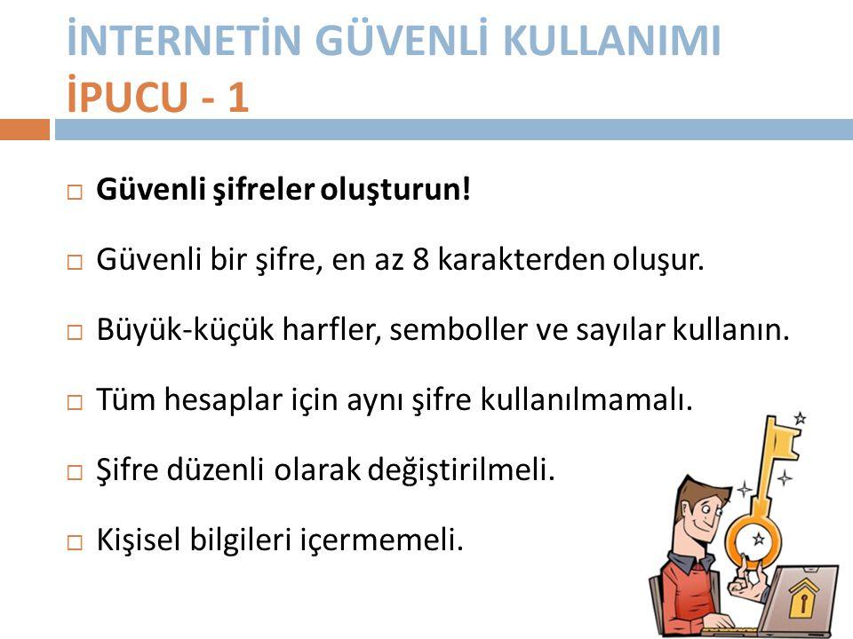 İNTERNETİN GÜVENLİ KULLANIMI İPUCU - 1