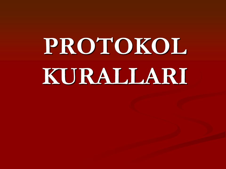 PROTOKOL KURALLARI