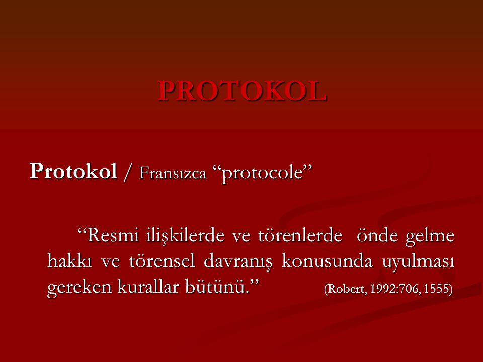 PROTOKOL Protokol / Fransızca protocole