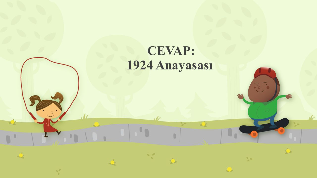 CEVAP: 1924 Anayasası