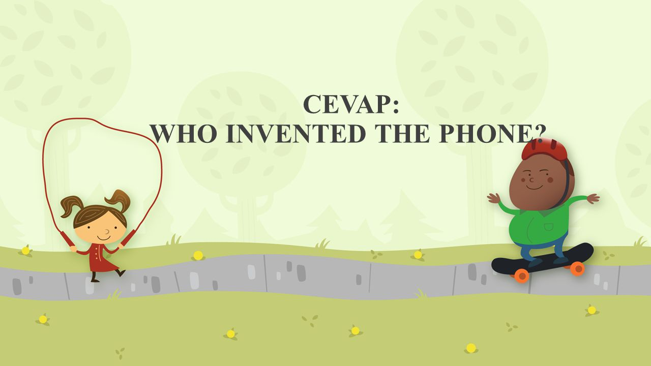 CEVAP: WHO INVENTED THE PHONE