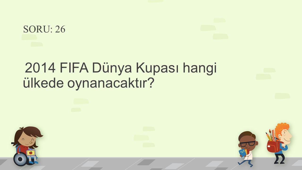 2014 FIFA Dünya Kupası hangi ülkede oynanacaktır