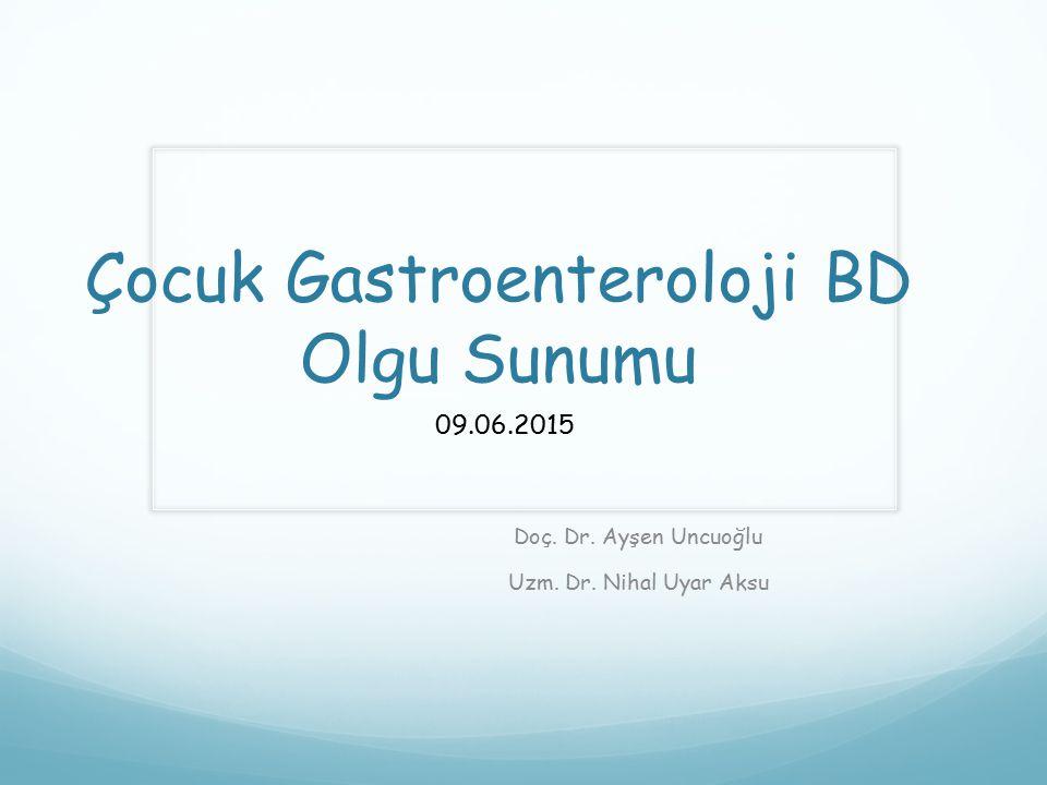 Çocuk Gastroenteroloji BD Olgu Sunumu