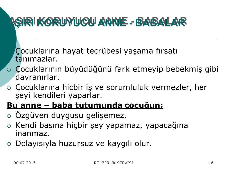 AŞIRI KORUYUCU ANNE - BABALAR