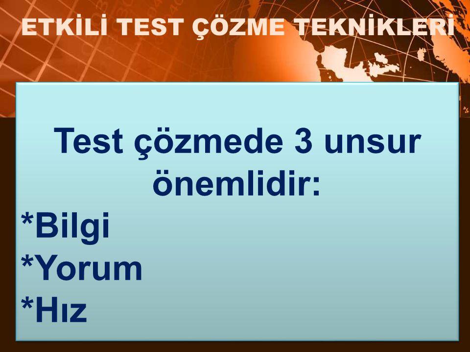 Test çözmede 3 unsur önemlidir: