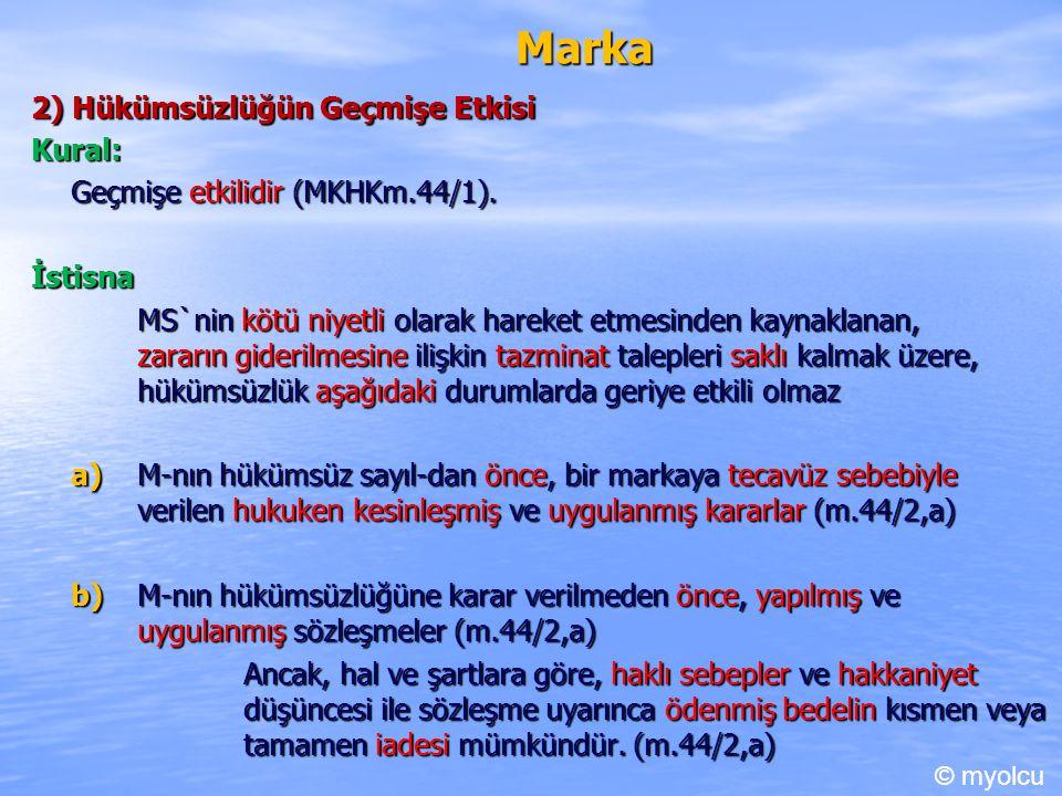 Marka 2) Hükümsüzlüğün Geçmişe Etkisi Kural: