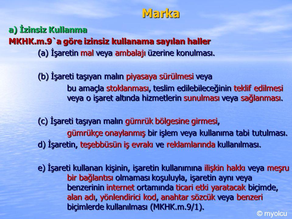 Marka a) İzinsiz Kullanma