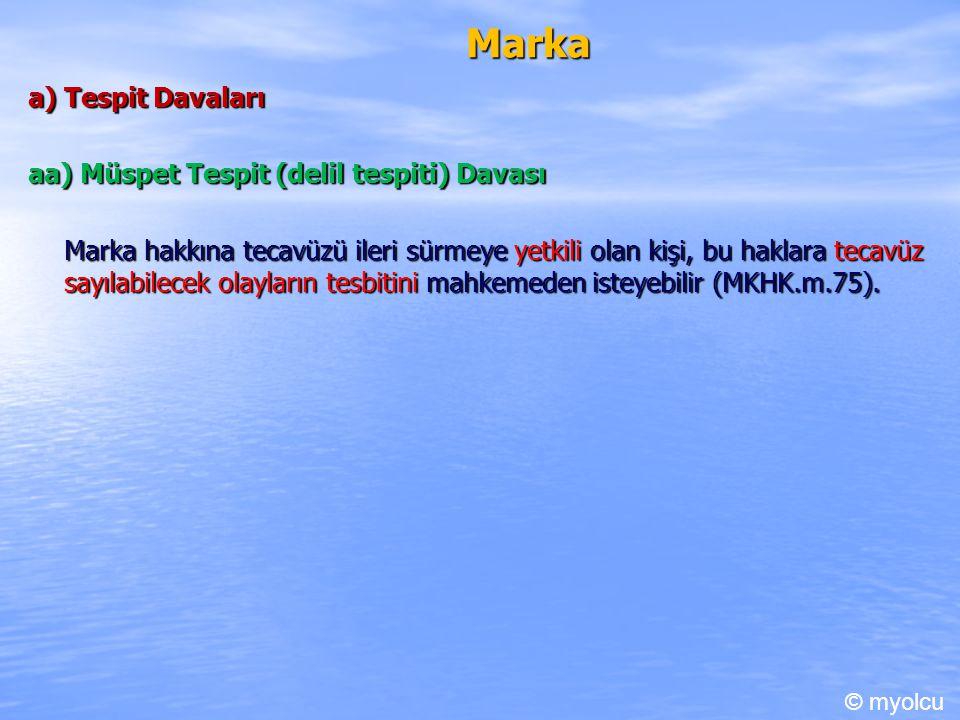 Marka a) Tespit Davaları aa) Müspet Tespit (delil tespiti) Davası