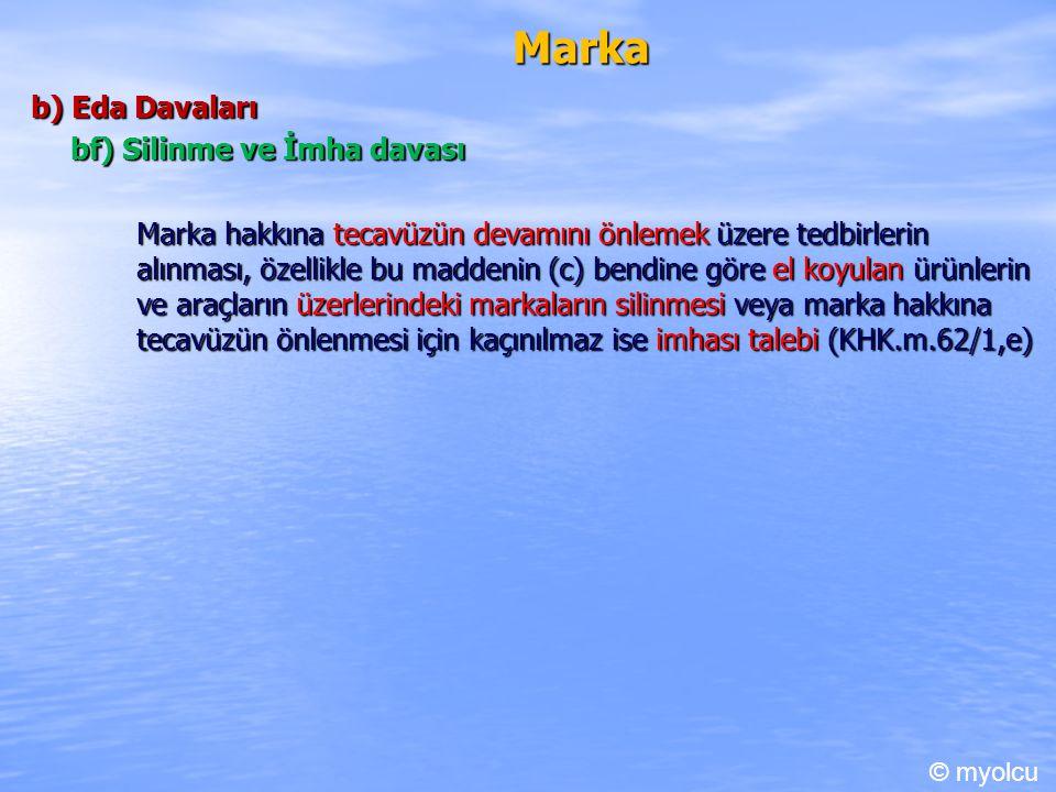 Marka b) Eda Davaları bf) Silinme ve İmha davası