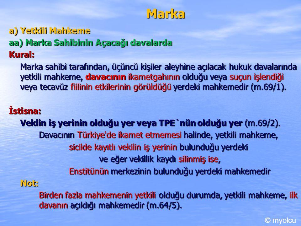 Marka a) Yetkili Mahkeme aa) Marka Sahibinin Açacağı davalarda Kural: