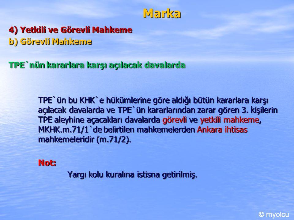 Marka 4) Yetkili ve Görevli Mahkeme b) Görevli Mahkeme