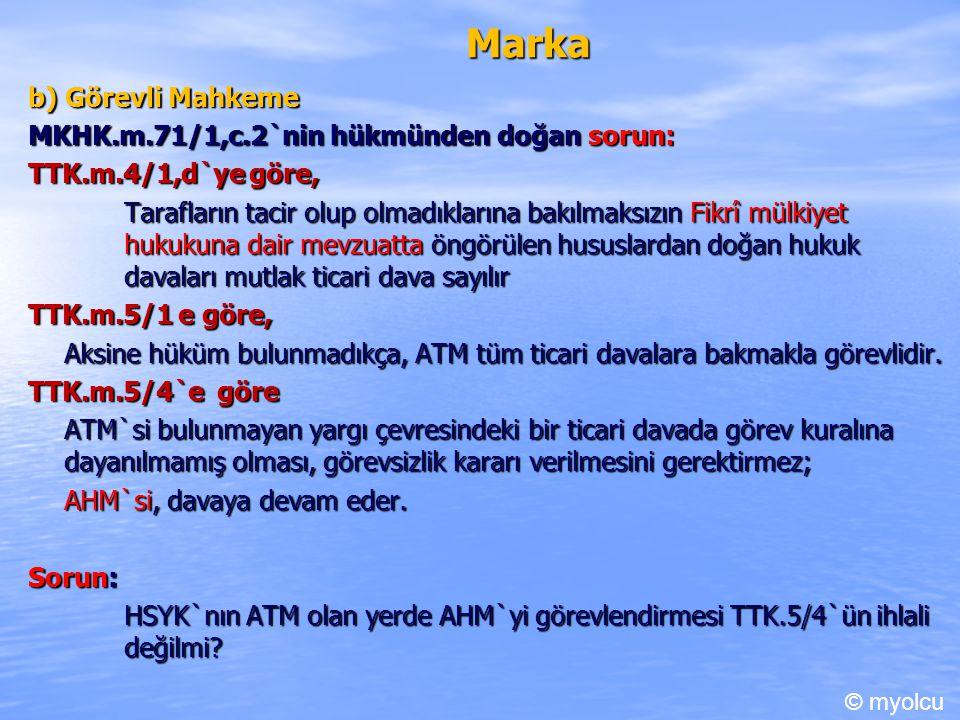 Marka b) Görevli Mahkeme MKHK.m.71/1,c.2`nin hükmünden doğan sorun: