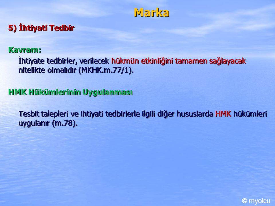 Marka 5) İhtiyati Tedbir Kavram: