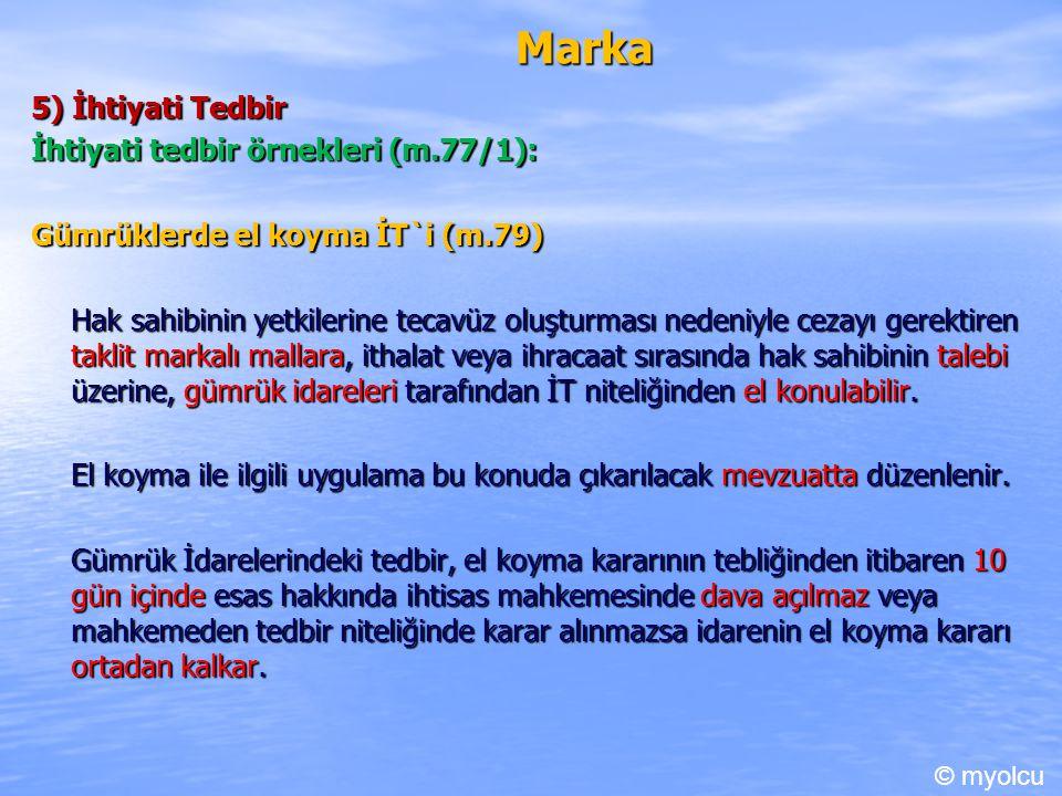 Marka 5) İhtiyati Tedbir İhtiyati tedbir örnekleri (m.77/1):