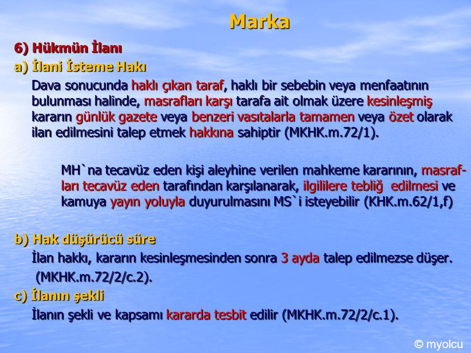 Marka 6) Hükmün İlanı a) İlani İsteme Hakı