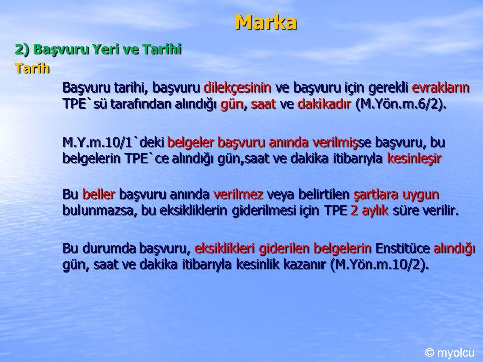 Marka 2) Başvuru Yeri ve Tarihi Tarih