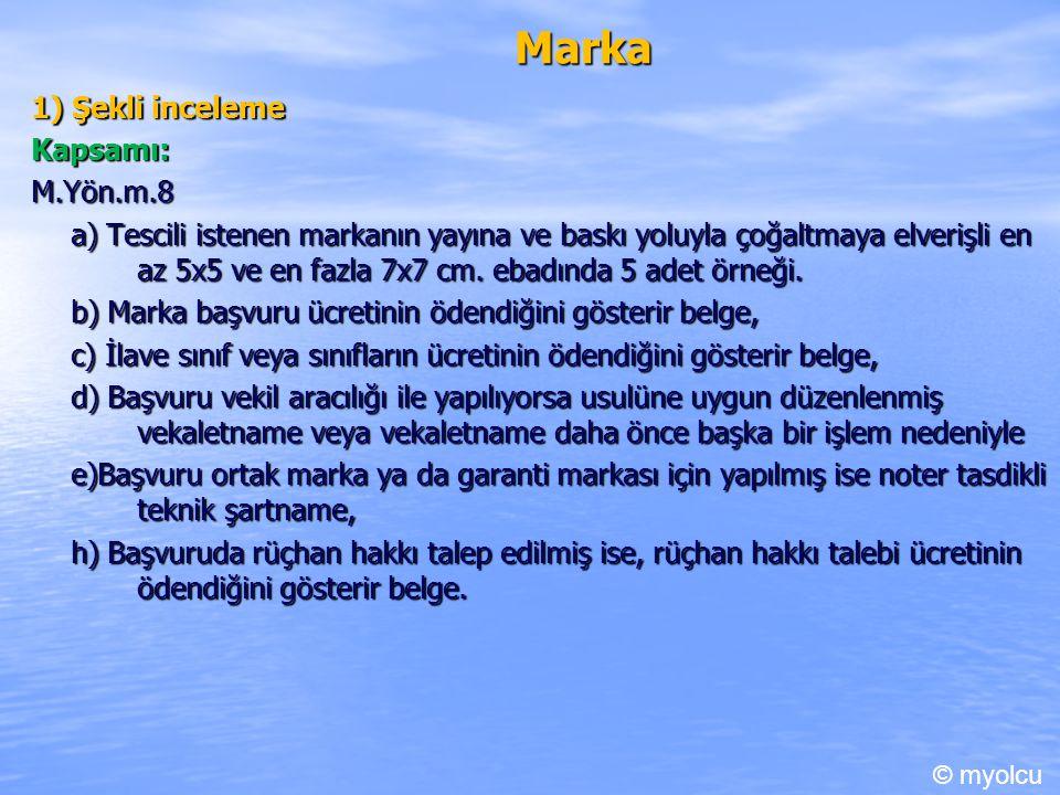 Marka 1) Şekli inceleme Kapsamı: M.Yön.m.8