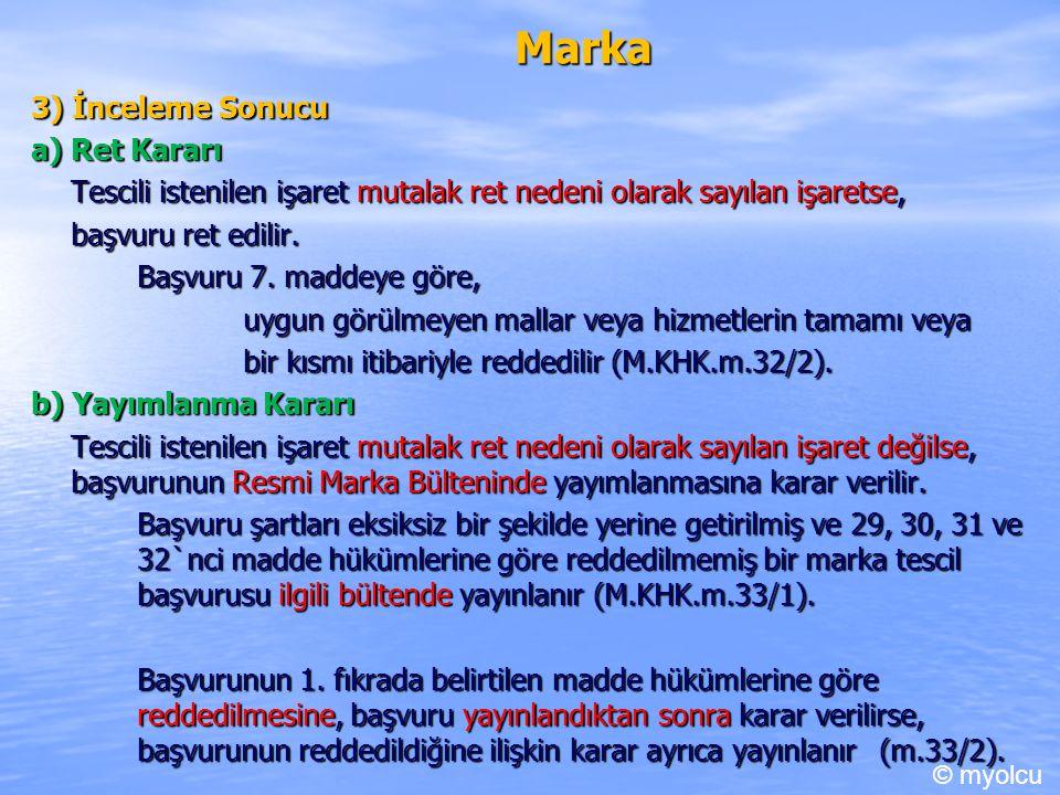 Marka 3) İnceleme Sonucu a) Ret Kararı